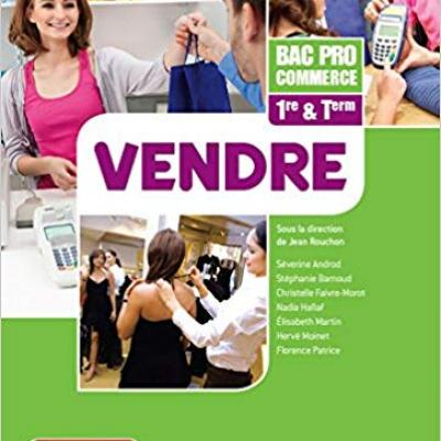 Vendre - 1re/ Term Bac Pro Commerce -